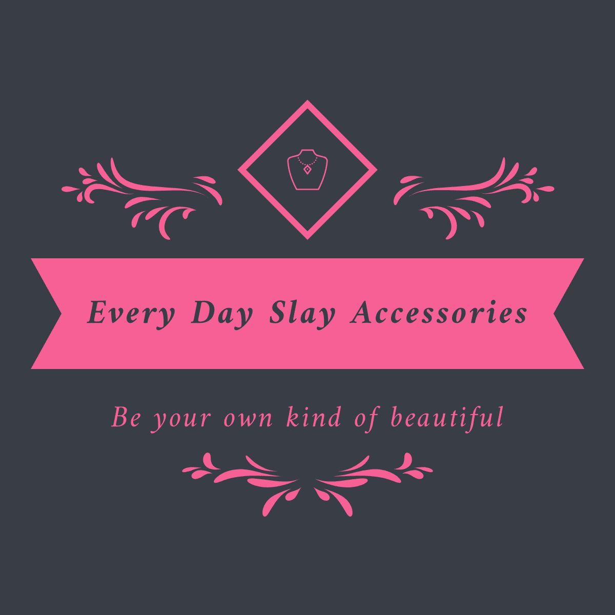 Every Day Slay Accessories