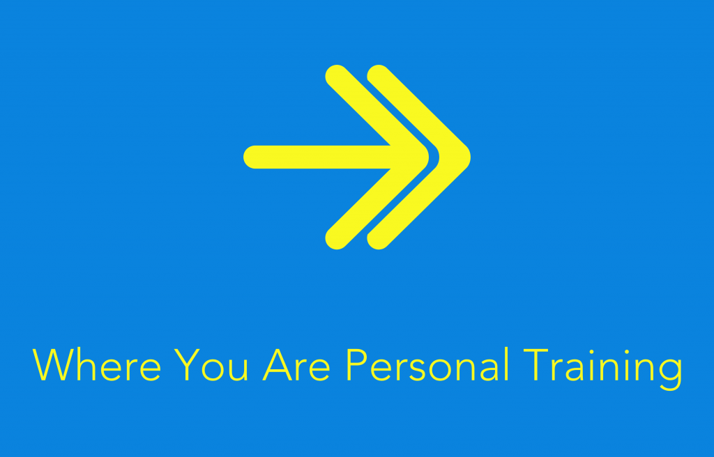 Where You Are Personal Training