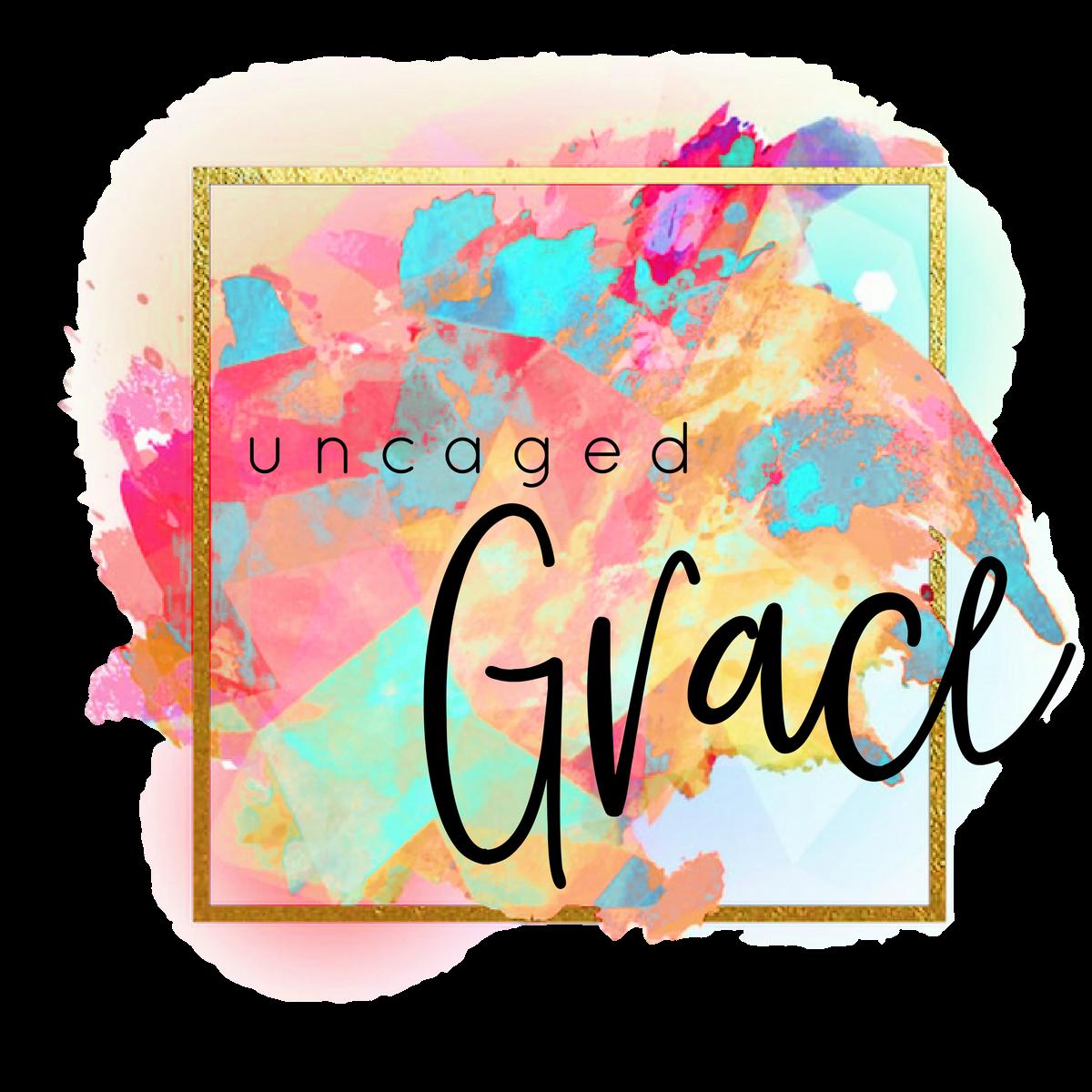Uncaged Grace